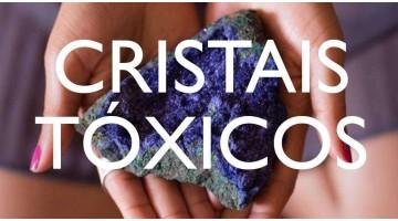 Cristais Tóxicos